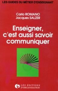 Jacques Salzer et Carlo Romano - Enseigner, c'est aussi savoir communiquer.