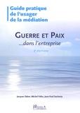 Jacques Salzer et Michel Fefeu - Guide pratique de l'usager de la médiation - Guerre et paix dans l'entreprise.