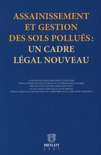 Jacques Sambon et Michel Pâques - Assainissement et gestion des sols pollués : un cadre légal nouveau.