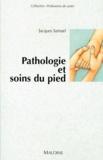 Jacques Samuel et  Collectif - Pathologie et soins du pied.