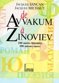 Jacques Sancan et Jacques Michaut - DE AVVAKUM A ZINOVIEV. - 200 oeuvres littéraires, 100 auteurs russes.