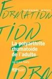 Jacques Sany - La polyarthrite rhumatoïde de l'adulte.