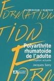 Jacques Sany - Polyarthrite rhumatoïde de l'adulte : conception actuelle.