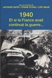 Jacques Sapir et Frank Stora - 1940, et si la France avait continué la guerre... - Essai d'alternative historique.