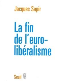 Jacques Sapir - La fin de l'eurolibéralisme.