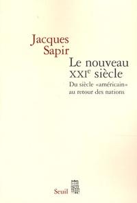 """Jacques Sapir - Le nouveau XXIe siècle - Du siècle """"américain"""" au retour des nations."""
