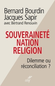 Jacques Sapir et Bernard Bourdin - Souveraineté, nation, religion - Dilemme ou réconciliation ?.