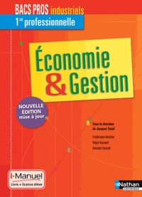 Jacques Saraf - Economie et gestion 1re professionnelle Bac pros industriels.