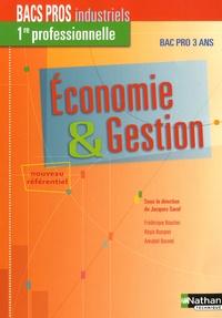 Jacques Saraf - Economie & Gestion 1e Bacs Pros industriels 3 ans.