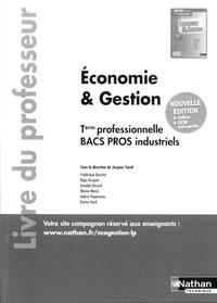 Jacques Saraf et Frédérique Boucher - Economie & gestion Tle professionnelle Bacs pros industriels - Livre du professeur.