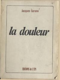 Jacques Sarano et Pierre Ganne - La douleur.