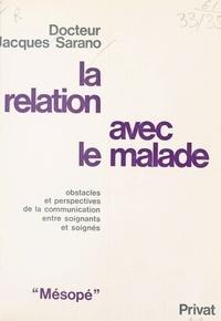 Jacques Sarano - La Relation avec le malade : obstacles et perspectives de la relation entre soignants et soignés.