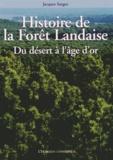 Jacques Sargos - Histoire de la forêt landaise - Du désert à l'âge d'or.