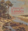 Jacques Sargos - L'Esprit des Landes - Un pays raconté par l'art.