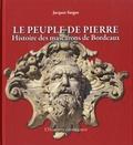 Jacques Sargos et Alain Béguerie - Le peuple de pierre - Histoire des mascarons de Bordeaux.