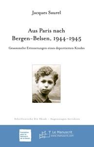 Télécharger des manuels en ligne gratuitement Aus Paris nach Bergen-Belsen 1944-1945  - Gesammelte Erinnerungen eines deportierten Kindes