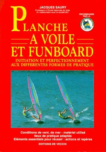 Jacques Saury - Planche à voile et funboard.