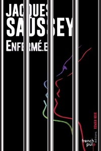 Téléchargement gratuit du livre d'or Enfermé.e 9791025104149 CHM RTF PDB par Jacques Saussey in French