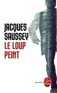 Jacques Saussey - Le loup peint.