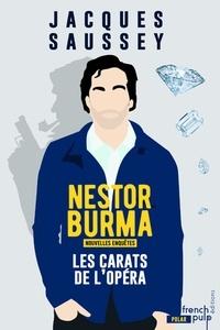 Jacques Saussey - Les nouvelles enquêtes de Nestor Burma  : Les carats de l'opéra.