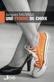 Jacques Sauvage - Une femme de choix.