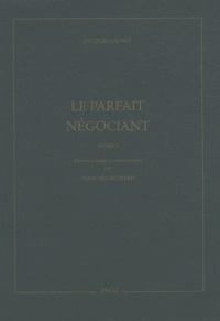 Jacques Savary - Le parfait négociant - 2 volumes.