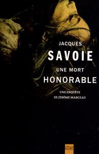 Jacques Savoie - Une mort honorable.