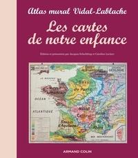 Jacques Scheibling et Caroline Leclerc - Les cartes de notre enfance - Atlas mural Vidal-Lablache.