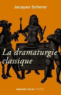 Jacques Scherer - La dramaturgie classique.