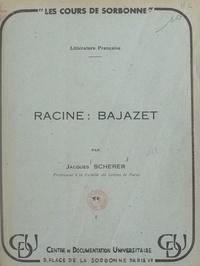Jacques Scherer - Racine : Bajazet.