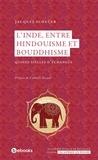 Jacques Scheuer - L'Inde, entre bouddhisme et hindouisme - Quinze siècles d'échange.