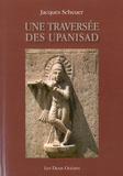 Jacques Scheuer - Une traversée des Upanishad.