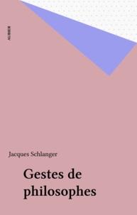 Jacques Schlanger - Gestes de philosophes.