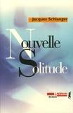Jacques Schlanger - Nouvelle Solitude.