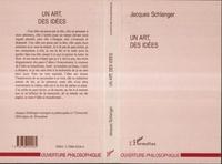 Jacques Schlanger - Un art des idées.