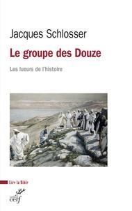 Jacques Schlosser - Le groupe des Douze - Les lueurs de l'histoire.