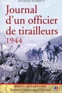 Jacques Schmitt - Journal d'un officier de tirailleurs 1944.