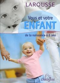 Jacques Schmitz - Vous et votre enfant.
