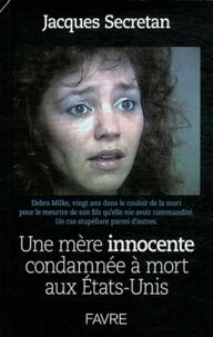 Jacques Secretan - Une mère innocente condamnée à mort aux Etats-Unis.