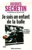 Jacques Secrétin - Je suis un enfant de la balle.