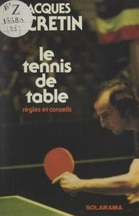 Jacques Secrétin - Le tennis de table.