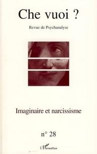 Jacques Sédat et Serge Reznik - Che vuoi ? N° 28, 2007 : Imaginaire et narcissisme.
