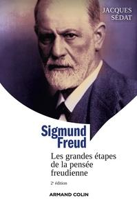 Jacques Sédat - Sigmund Freud - Les grandes étapes de la pensée freudienne.