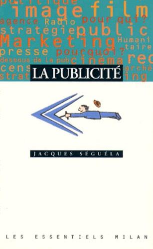 Jacques Séguéla - La publicité.