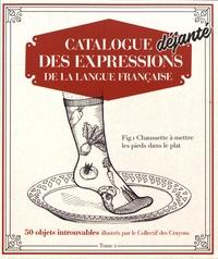 Jacques Seidmann et  Collectif des Crayons - Catalogue déjanté des expressions de la langue française - Tome 2.