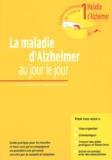 Jacques Selmès et Christian Derouesné - La maladie d'Alzheimer au jour le jour.