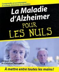 Jacques Selmès et Christian Derouesné - La maladie d'Alzheimer pour les Nuls.