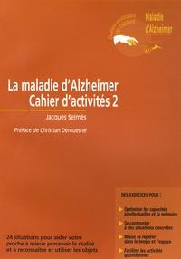 Jacques Selmès - La maladie d'Alzheimer - Cahier d'activités 2.