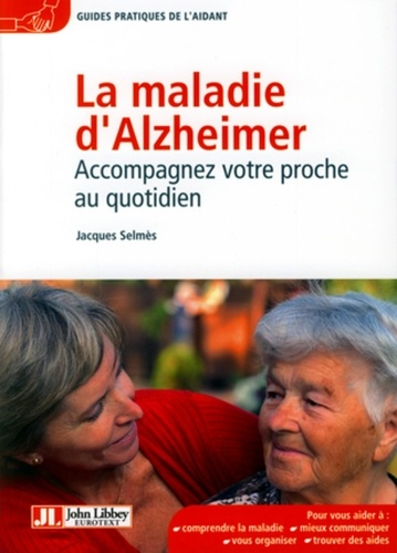 Maladie d'Alzheimer. Accompagner votre proche au quotidien