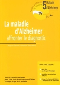 Jacques Selmès et Christian Derouesné - Maladie d'Alzheimer - Affronter le diagnostic.